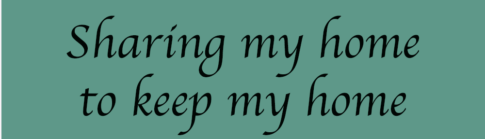 Black text on teal background: Sharing my home to keep my home